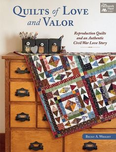 Quilts of Love and Valor - 11 Antique Inspired Quilts made with Reproduction Fabrics Becky A Wright That Patchwork Place Martingale Quilt Binding, Quilt Stitching, Civil War Quilts, Patriotic Quilts, Embroidery Supplies, English Paper Piecing, Book Quilt, Quilting Tutorials, Quilting Designs