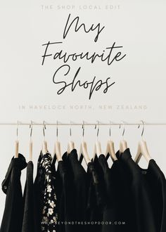 Shop Local Edit - My Favourite Shops in Havelock North. With wreaking havoc on local economies, shopping local has become more important than ever. Havelock North, Shop Doors, Support Local, Cool Cafe, Shop Local, New Zealand, Shops, My Favorite Things, Shopping