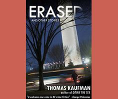 'Erased and Other Stories' are a collection of short stories written by Thomas Kaufman. These stories are loosely based on Kaufman's experiences as a cinematographer. He has adapted them from interviews with holocaust survivors, policemen, private investigators, con artists and killers. He has shot documentaries and TV crime shows.