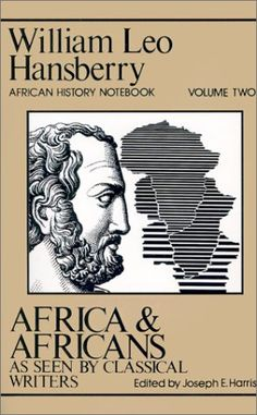 Africa and Africans as Seen by Classical Writers (African History Notebook) (Vol. 2) by William Leo Hansberry http://www.amazon.com/dp/0882580892/ref=cm_sw_r_pi_dp_s7X8wb17AP9FJ