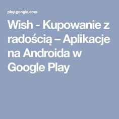 Wish - Kupowanie z radością – Aplikacje na Androida w Google Play