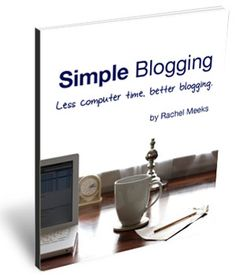 ebook about simplifying blogging habits, I SO need to buy it!