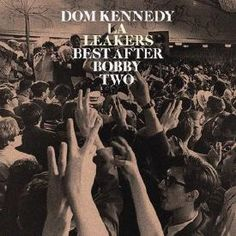 Dom Kennedy - Best After Bobby Two - Download and Stream | Audiomack