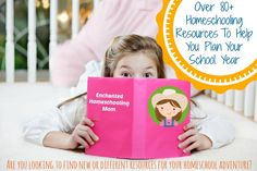 Over 80+ Homeschooling Resources To Help You Plan Your School Year - Enchanted Homeschooling Mom
