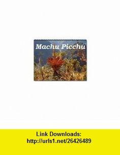 Peru Calendar Machu Picchu Flower Calendar Tracy Foote ,   ,  , ASIN: B002OHUC7S , tutorials , pdf , ebook , torrent , downloads , rapidshare , filesonic , hotfile , megaupload , fileserve