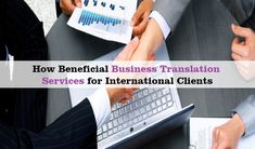 How Beneficial Business Translation Services for International Clients