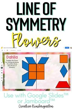 Try this no prep line of symmetry activity slides that are perfect for a whole group, small group or independent math centers. Students will move and rotate the pattern blocks to complete the flower along the line of symmetry. These 17 slides are perfect for in-person or virtual learning. Kindergarten Classroom, Kindergarten Activities, Symmetry Activities, Number Talks, Along The Lines, Literacy Skills, Early Childhood Education, Flower Images, Pattern Blocks