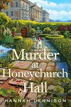 MURDER AT HONEYCHURCH HALL by author @Hannah Dennison, featured on Mystery Lovers Kitchen with #giveaway