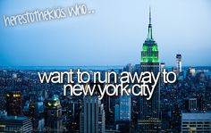 here's to the kids who want to run away to nyc.