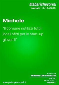 """Michele: """"Il Comune riutilizzi tutti i locali sfitti per le startup giovanili"""" #labarichevorrei"""