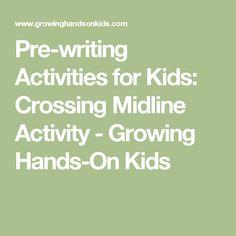 Pre-writing Activities for Kids: Crossing Midline Activity - Growing Hands-On Kids