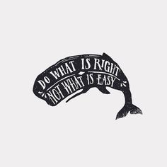 Do What Is Right, Not What Is Easy - Lovely Type!