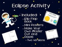 This eclipse mini pack is great for all elementary grade levels.  It includes:*Lunar and Solar Eclipse Mini Posters*Flip Flap Book with optional cut and paste Sun, Moon, and Earth pieces *Make Your Own Poster -Cut and Paste Sun, Moon, and EarthOR-Cut and paste Sun, Moon, and Earth plus traceable handwriting practice for younger students***This product is available in the Solar System BUNDLE product here:https://www.teacherspayteachers.com/Product/Solar-System-Bundle-2996377
