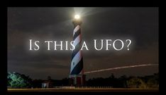 Is that UFO or Alien? A Mysterious Lights came Behind the Lighthouse in North Carolina