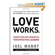 Love Works: Seven Timeless Principles for Effective Leaders: Joel Manby: 9780310335672: Amazon.com: Books