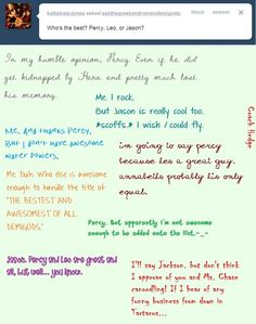 im gonna say....percy or leo and I love how I know who is saying what just by the way its written gods I'm obsessed!