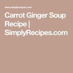 Carrot Ginger Soup Recipe | SimplyRecipes.com