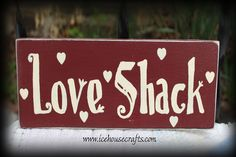 Love Shack Sign-love, sign, valentine's day, wood, primitive, hand painted