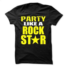 Party Like A Rock Star T-Shirts and Hoodies - #t shirt designs #best sweatshirt…