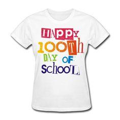 Happy 100th Day of School - women's t-shirt!