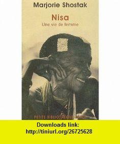Nisa, une vie de femme (French Edition) (9782228905237) Marjorie Shostak , ISBN-10: 2228905232  , ISBN-13: 978-2228905237 ,  , tutorials , pdf , ebook , torrent , downloads , rapidshare , filesonic , hotfile , megaupload , fileserve