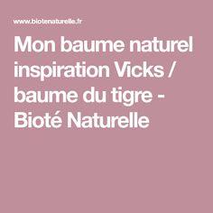 Mon baume naturel inspiration Vicks / baume du tigre - Bioté Naturelle