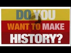 Do you want to make history?