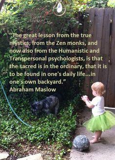 Abraham Maslow says...