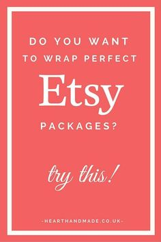 Do you want to wrap perfect Etsy packages? Try This! Very simple steps to learn the best methods for parcelling up packages for your Etsy Business.
