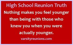 Connection Intersection: Why Attend Your Reunion? High School Memes, High School Class Reunion, 10 Year Reunion, High School Classes, High Schools, School Reunion Decorations, Alumni Homecoming, Reunion Quotes, Class Birthdays