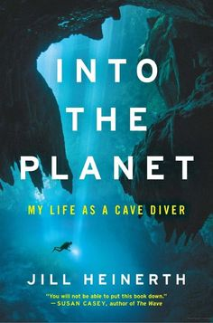 Kindle Into the Planet: My Life as a Cave Diver Author Jill Heinerth, Got Books, Books To Read, Save Your Life, Planet Books, Believe, Stress, Electronic, Journey, Quiz