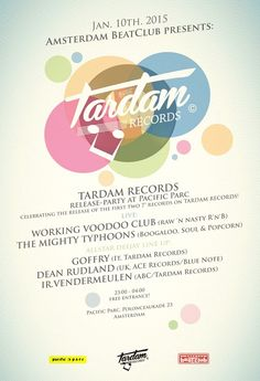 "Amsterdam BeatClub presents: TARDAM RECORDS release-party at Pacific Parc, celebrating the release of the first two 7"" records on TARDAM RECORDS ! live: Working Voodoo Club (raw 'n nasty R'n'B) & The Mighty Typhoons (Boogaloo, Soul & Popcorn) allstar deejay line up: Goffry (It, Tardam Records), Dean Rudland(UK, ACE Records/Blue Note) & Ir.Vendermeulen (ABC/Tardam Records) open 23:00 - 04:00 free entrance! Pacific Parc Polonceaukade 23 Amsterdam"