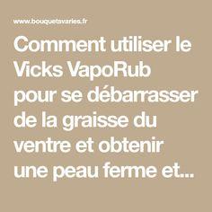 Comment utiliser le Vicks VapoRub pour se débarrasser de la graisse du ventre et obtenir une peau ferme et lisse ? - Bouquets variés