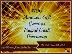 Enter to win either a $100 Amazon Gift Card OR $100 Paypal Cash from Mommy Knows What's Best!