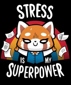 Stress is my superpower from Qwertee Cute Cartoon Drawings, Cute Animal Drawings, Cute Animal Quotes, Cute Animals, Cute Cartoon Wallpapers, Animes Wallpapers, Dibujos Zentangle Art, Chibi, Day Of The Shirt