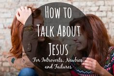 How to Talk About Jesus for Introverts, Newbies, and Failures