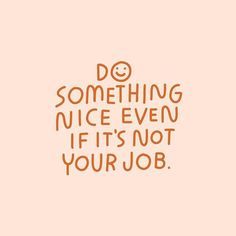 Do something nice even when it's not necessary inspiration motivation goals newyear resolution mentalhealth health wellness suicideprevention selfcare selflove positive YouMatter BeKind 682576887260025004 Motivation Positive, Positive Quotes, Motivational Quotes, Inspirational Quotes, Motivation Goals, Pretty Words, Beautiful Words, Cool Words, Cute Quotes