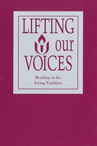 Readings in the Living Tradition. More than 250 readings are newly collected here to reinvigorate and update Unitarian Universalist worship.