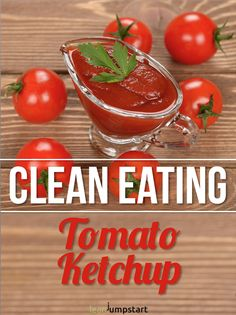 Clean Eating Ketchup Recipe: This homemade condiment will optimize your ketchup nutrition