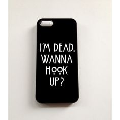 American Horror Story / AHS 'i'm dead. Wanna hook up?' phone case. (€13) ❤ liked on Polyvore featuring accessories, tech accessories, phone cases, phone, cases and electronics