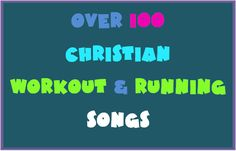 Christian workout & running songs...need to check these out for my iPod