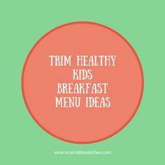 Trim Healthy KIDS Menu Ideas for Breakfast for the Trim Healthy Mama Family!