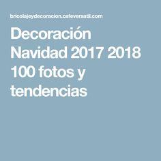 Decoración Navidad 2017 2018 100 fotos y tendencias