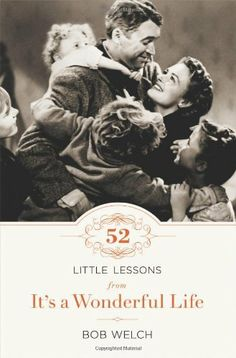 52 Little Lessons from It's a Wonderful Life by Bob Welch, http://www.amazon.com/dp/1400203937/ref=cm_sw_r_pi_dp_n66Pqb0694P6H