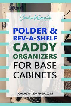 Polder & Rev-A-Shelf Caddy Organizers For Base Cabinets - Caralyn Kempner Bedroom Organization Diy, Home Organization Hacks, Kitchen Organization, Diy Cabinets, Base Cabinets, Decoration, Decor Diy, Rev A Shelf, Diy Home Decor On A Budget