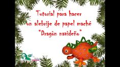 Como hacer un alebrije dragon navideño