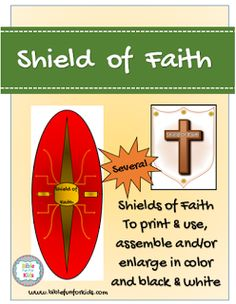 Make your own Armor of God: The Shield of Faith. Several options include printing full page shields and enlarging on poster board. Color & Black & white are included #Bibefun