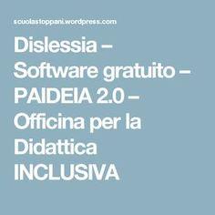 Dislessia – Software gratuito – PAIDEIA 2.0 – Officina per la Didattica INCLUSIVA