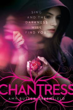 Chantress (Chantress, #1) by Amy Butler Greenfield: Fifteen-year-old Lucy discovers that she is a chantress who can perform magic by singing, and the only one who can save England from the control of the dangerous Lord Protector