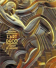 Catalogue d'exposition 1925, quand l'Art déco séduit le monde (Edition reliée)
